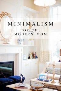 Talking about minimalism for the modern mom: what it is, how to achieve it, and why you should care.