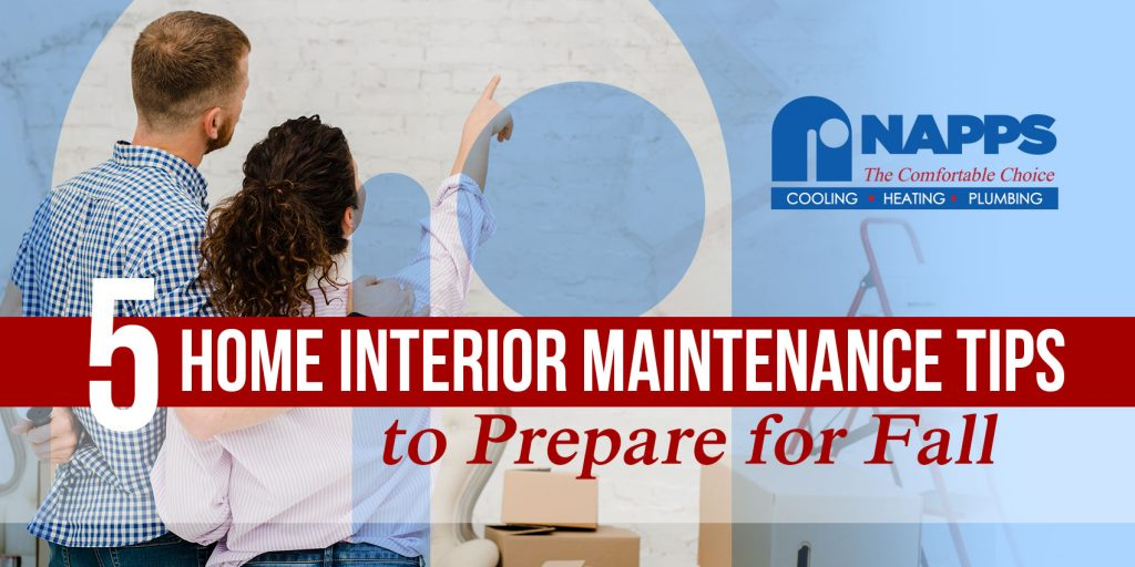 5 Home Interior Maintenance Tips to Prepare for Fall