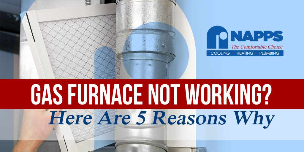 Gas Furnace Not Working? Here Are 5 Reasons Why