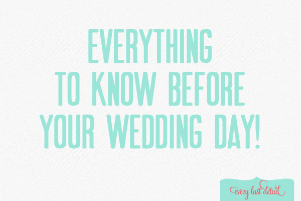 Thursday Tips: Everything To Know Before Your Wedding Day! via TheELD.com