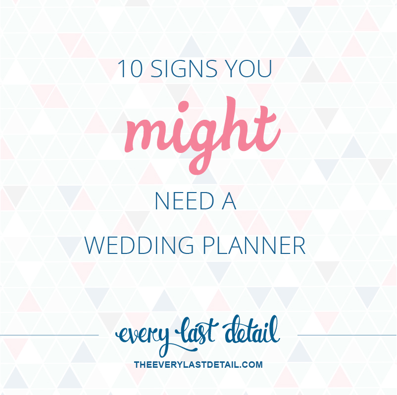 10 Signs You Might Need A Wedding Planner via TheELD.com