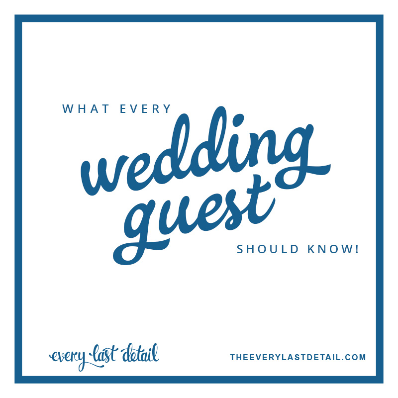 What Every Wedding Guest Should Know via TheELD.com