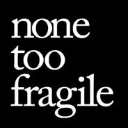 nonetoofragile