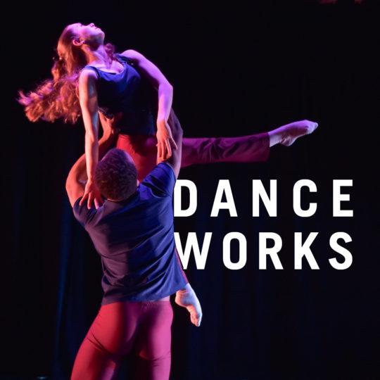 DanceWorks | May 17 - June 16