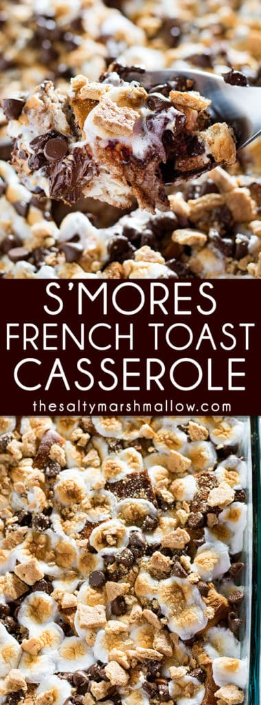 S'mores French Toast Casserole - Super easy french toast casserole bake is an amazing brunch or breakfast treat!  This overnight french toast casserole is the best make ahead recipe for parties, holidays, and especially for a crowd!  Full of chocolate and s'mores flavors!