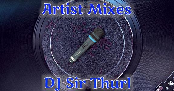 DJ Sir Thurl Artist Mixes