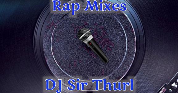 DJ Sir Thurl Rap Mixes