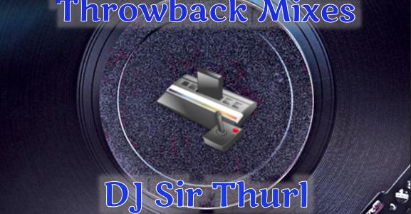 DJ Sir Thurl Throwback Mixes