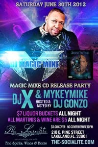 Sat. June 30: DJ Magic Mike CD Release Party w/ DJ X & MykeyMike @ The Socialite