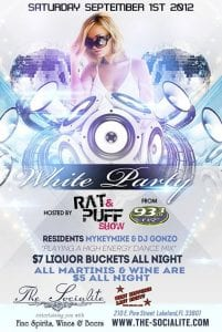 """Sat. Sept 1st: White Party - """"End of Summer Bash"""" Hosted by 93.3FLZ's Rat n Puff at the Socialite 