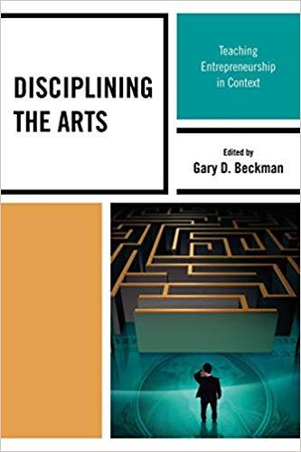 Disciplining the Arts: Teaching Entrepreneurship in Context