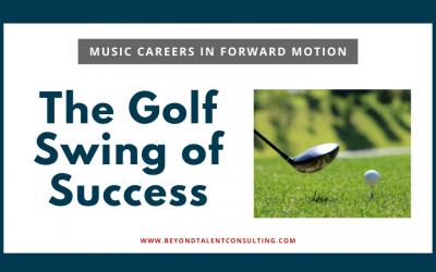 Golf swings and music careers
