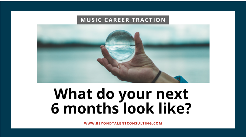 What do your next 6 months look like?