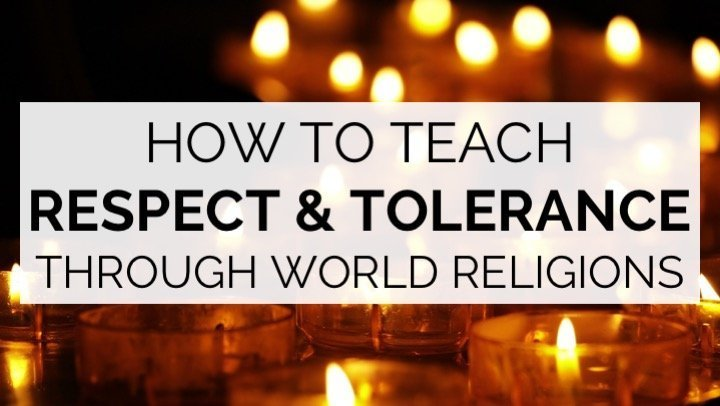 How to Teach Respect & Tolerance Through World Religions