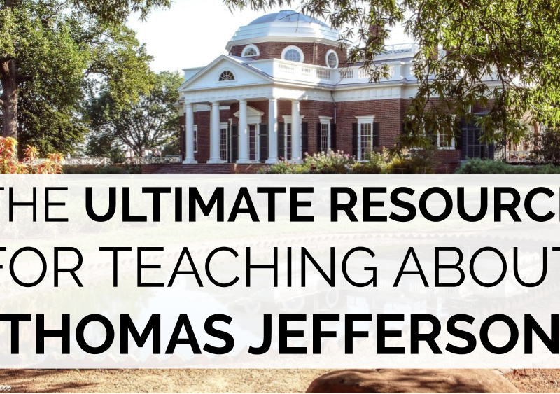 The Ultimate Resource for Teaching About Thomas Jefferson