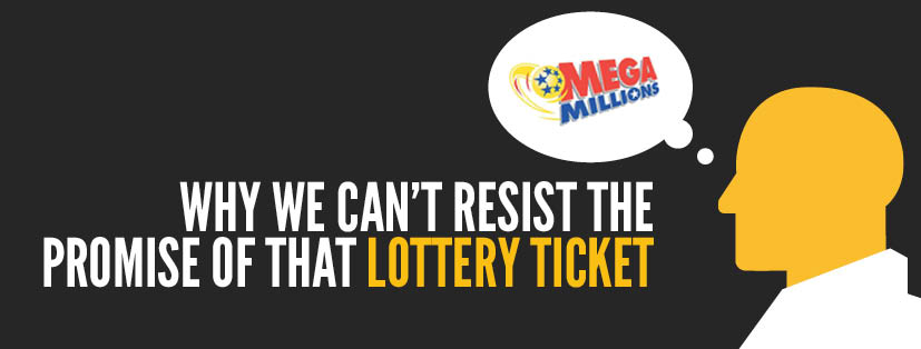 Why we can't resist the promise of that lottery ticket | Get
