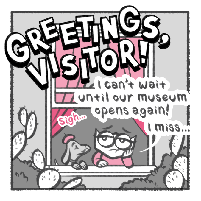 "First panel of a comic titled ""Greetings, Visitor!"" that features a small character and her pet dog looking out a window looking bored"