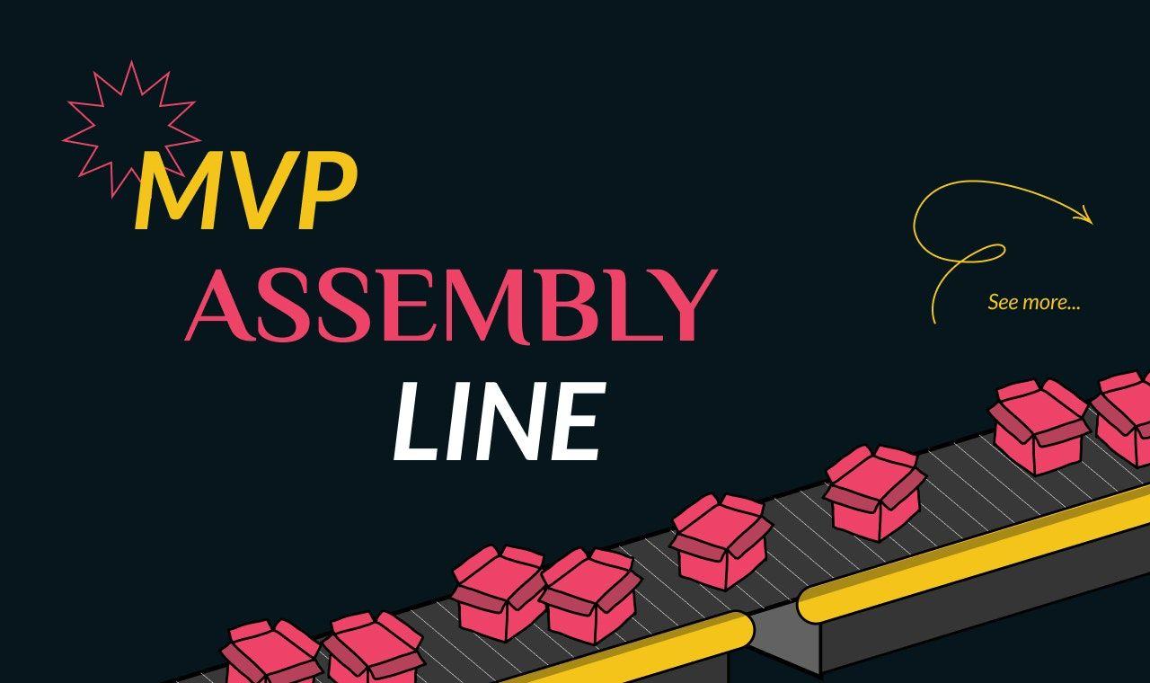 MVP Assembly Line