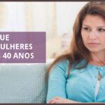Doenças que mais atingem as mulheres depois dos 40 anos