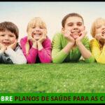 Tudo Sobre Planos de Saúde Para as Crianças