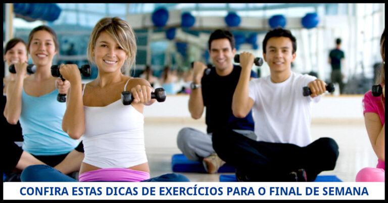 Confira estas Dicas de Exercícios Físicos para o final de semana