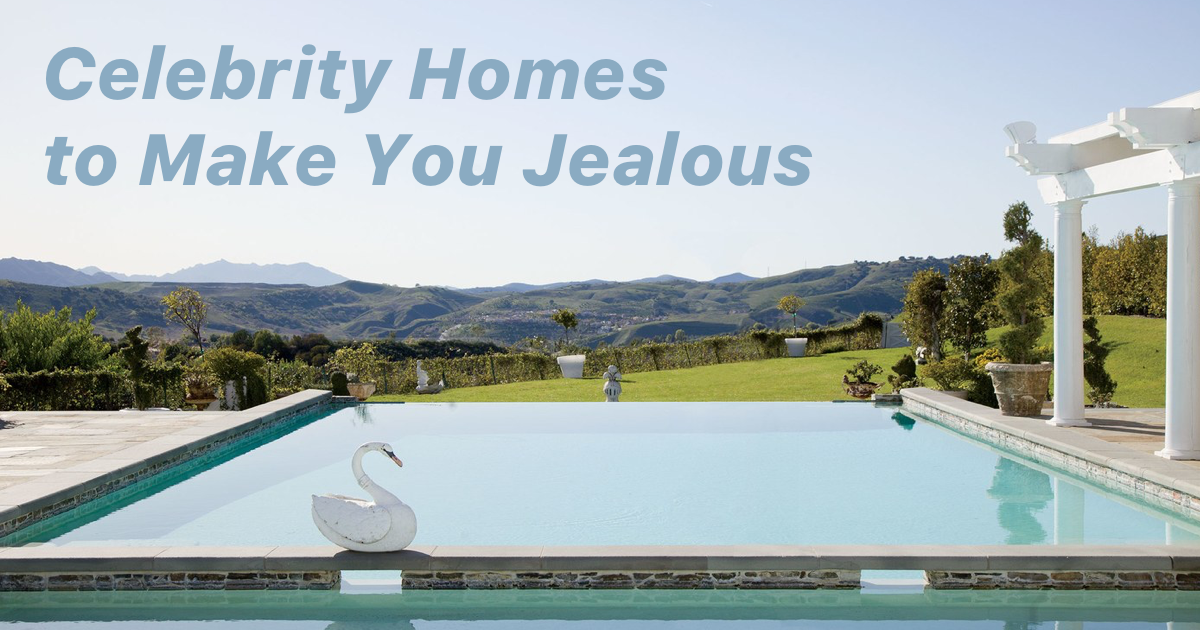 Celebrity Homes to Make You Jealous