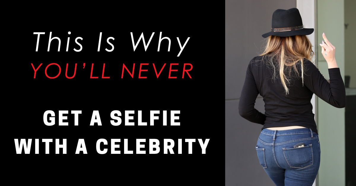 how to get a selfie with a celebrity