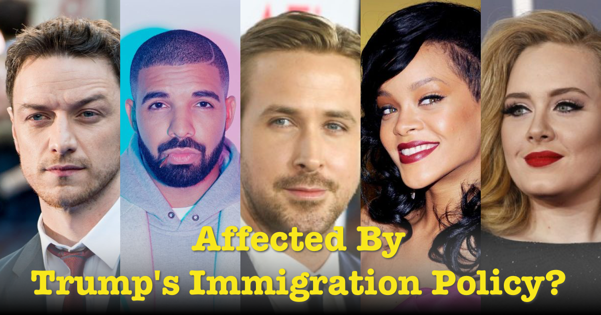 Will These Five Celebrities Be Affected By Trump's Immigration Policy?