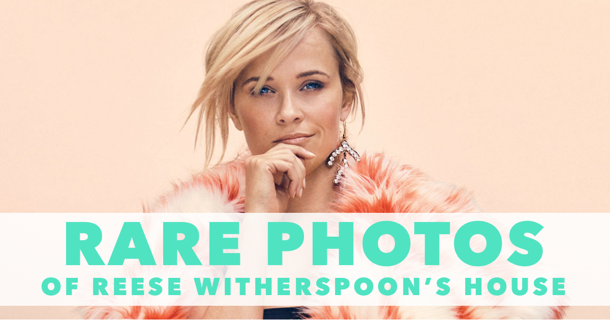 Reese Witherspoon House Photos: A Rare look Inside