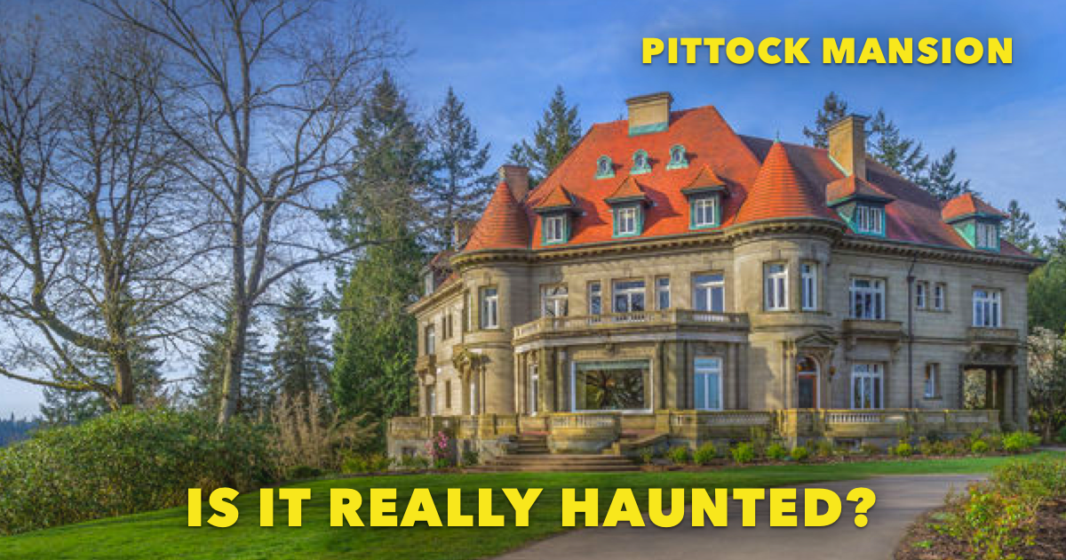 Pittock Mansion 10 Facts Of The Famed Haunted House Portland