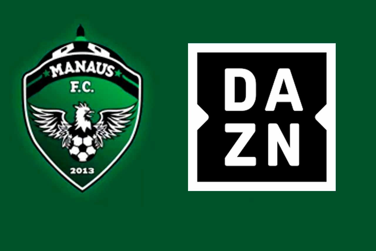 DAZN e Manaus FC na Série C