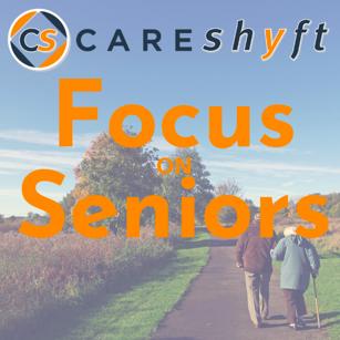 Careshyft - Focus on Seniors Podcast Artwork