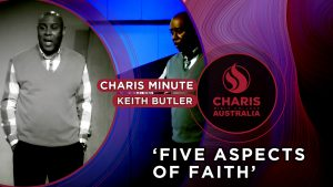 Charis-Minute—Bishop-Keith-Butler—Five-Aspects-of-Faith