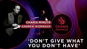 Charis-Minute—Dont-give-what-you-dont-have—Andrew-Wommack