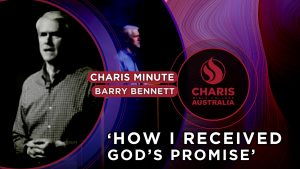Charis-Minute-How-I-received-God_s-promise—Barry-Bennett