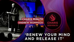 Charis-Minute—Renew-your-mind-and-release-it – Andrew Wommack