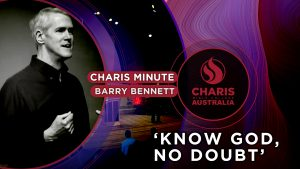 Charis-Minute-Know-God, No-Doubt-Barry-Bennett