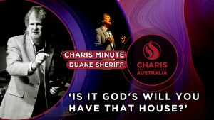 Charis-Minute-Is-it-God_s-will-you-have-that-house—-Duane-Sheriff