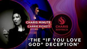 Charis-Minute-The-if-you-love-God-deception—Carrie-Pickett