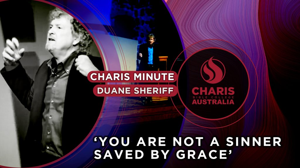 You are NOT a Sinner Saved by Grace!