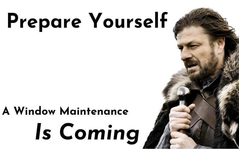 Window Maintenance is coming