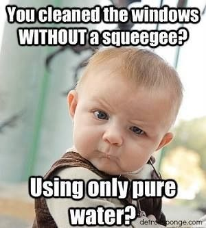 Cleaning without squeegee?