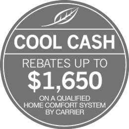 Carrier Cool Cash rebates up to $1,650 on a qualified home comfort system