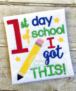 first-1st-day-of-school-i-got-this-embroidery-design