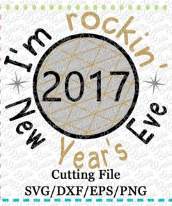 im-rocking-new-years-eve-2017-svg-cutting-file