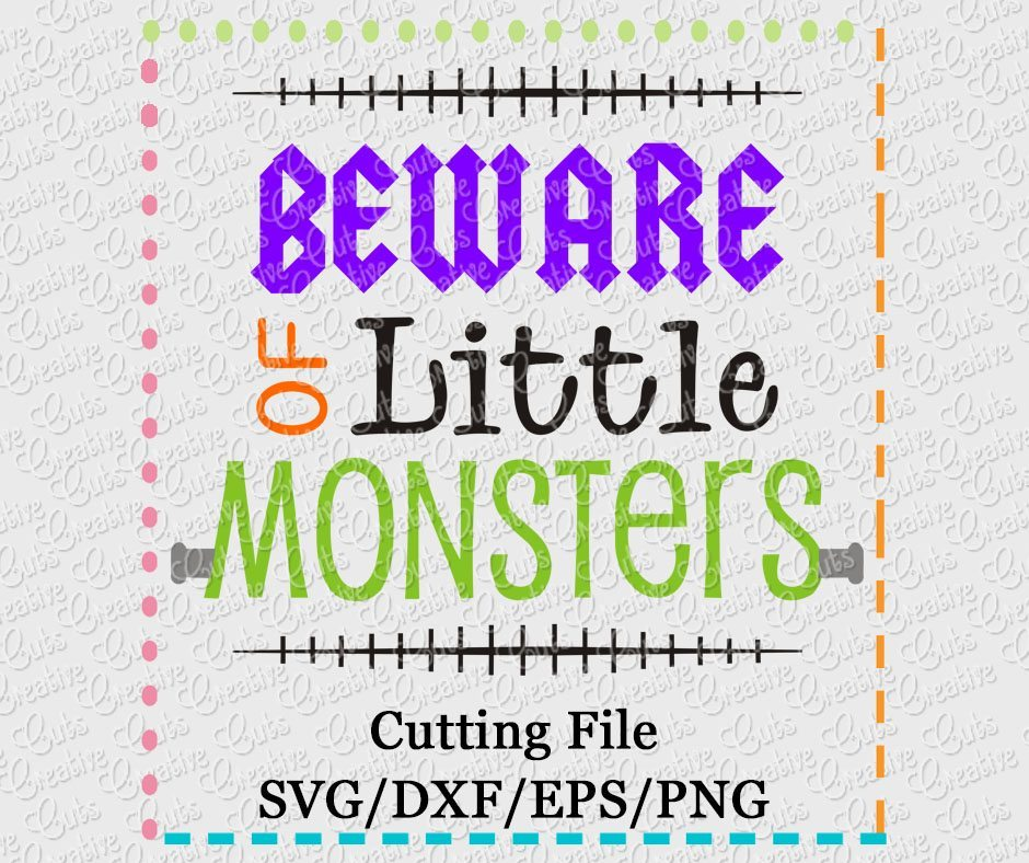Beware Of Little Monsters Svg Dxf Eps Png Creative Appliques