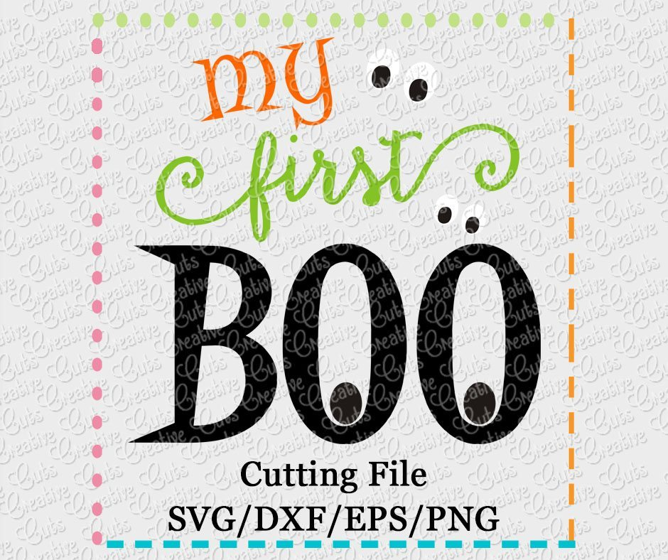 My First Boo Svg Dxf Eps Png Creative Appliques