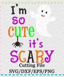i'm-so-cute-it's-scary-ghost-halloween-svg-dxf-eps-png