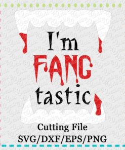 i'm-fang-tastic-svg-eps-png-dxf-cut-file-silhouette-cameo-cricut-scan-n-cut
