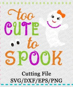 too-cute-to-spook-girl-halloween-ghost-diva-cut-file-svg-eps-dxf-cameo-silhouette-cricut-scan-n-cut